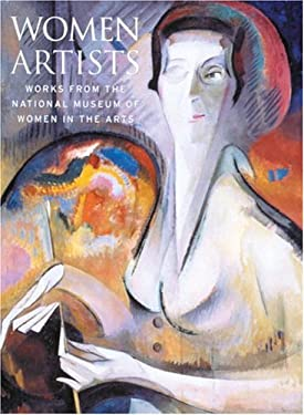 Women Artists: Works from the National Museum of Women in the Arts 9780847822904