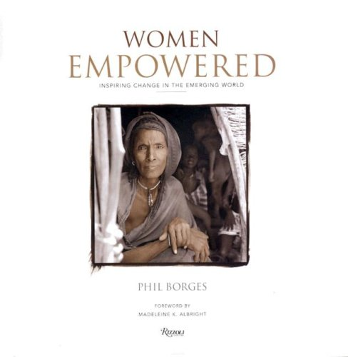 Women Empowered: Inspiring Change in the Emerging World 9780847829279