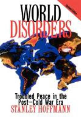 World Disorders: Troubled Peace in the Postdcold War Era 9780847685752