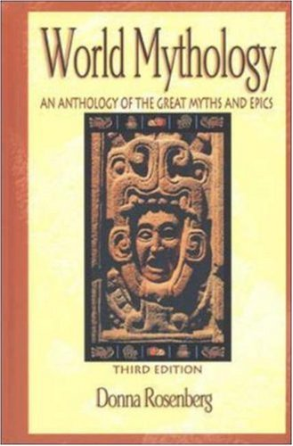 World Mythology: An Anthology of Great Myths and Epics: An Anthology of the Great Myths and Epics 9780844259666