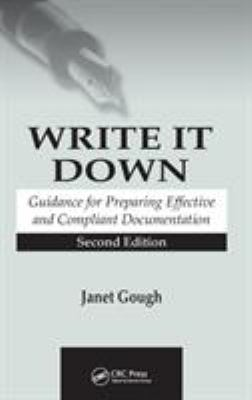Write It Down: Guidance for Preparing Effective and Compliant Documentation, Second Edition 9780849321719