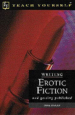 Writing Erotic Fiction: And Getting Published 9780844200224