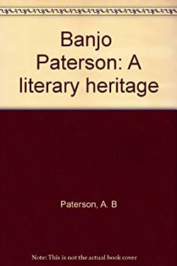 """Banjo"" Paterson: A literary heritage