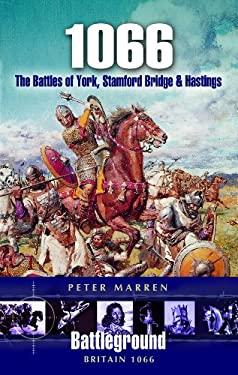 1066 - The Battles of York, Stamford Bridge and Hastings