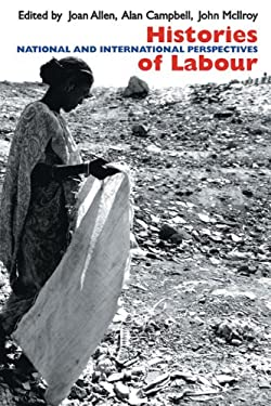 Histories of Labour: National and International Perspectives 9780850366877