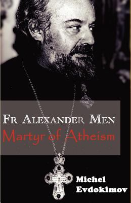 Father Alexander Men: Martyr of Atheism 9780852446089