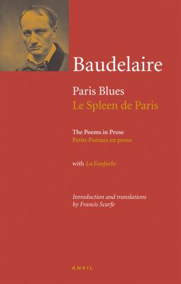 Charles Baudelaire: Paris Blues: Poems in Prose (Le Spleen de Paris: Petits Poemes En Prose) 9780856464287