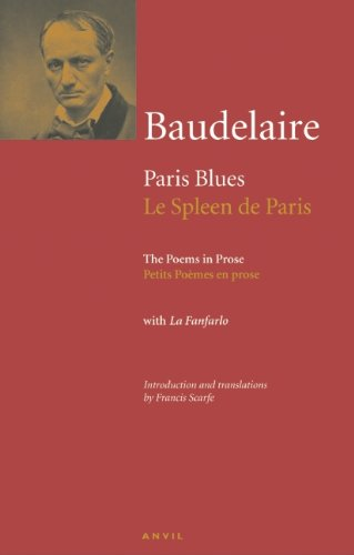 Charles Baudelaire: Paris Blues: Poems in Prose (Le Spleen de Paris: Petits Poemes En Prose) 9780856464294