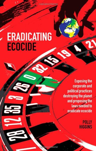Eradicating Ecocide: Laws and Governance to Prevent the Destruction of Our Planet 9780856832758