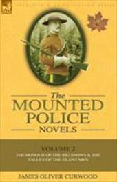 The Mounted Police Novels: Volume 2-The Honour of the Big Snows & the Valley of the Silent Men 10202051