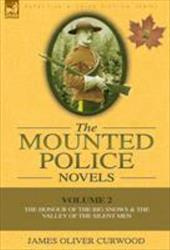 The Mounted Police Novels: Volume 2-The Honour of the Big Snows & the Valley of the Silent Men 10202052