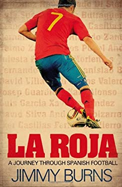 La Roja: a Journey Through Spanish Football 9780857206527