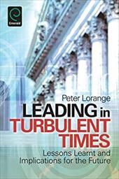 Leading in Turbulent Times: Lessons Learnt and Implications for the Future - Lorange, Peter / Aramberri, Julio
