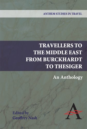 Travellers to the Middle East from Burckhardt to Thesiger: An Anthology 9780857283931