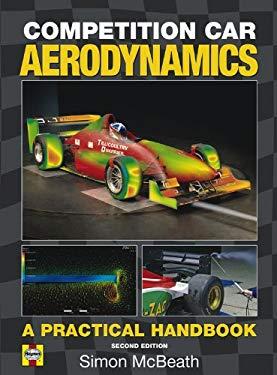 Competition Car Aerodynamics: A Practical Handbook, 2nd Edition 9780857330079