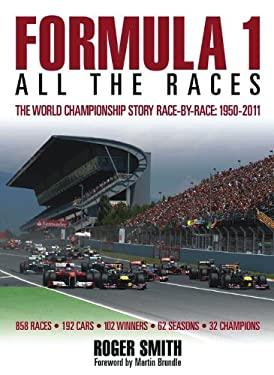 Formula 1: All the Races: The World Championship Race-By-Race, 1950-2011 9780857330581