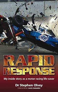 Rapid Response: My Inside Story as a Motor Racing Life-Saver 9780857331120
