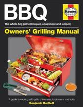 Haynes BBQ Owner's Grilling Manual: A Guide to Cooking with Grills, Chimeneas, Brick Ovens and Spits 16469979