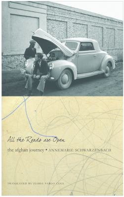 All the Roads Are Open: The Afghan Journey 9780857420152