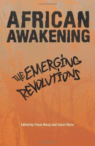 African Awakening: The Emerging Revolutions 9780857490216