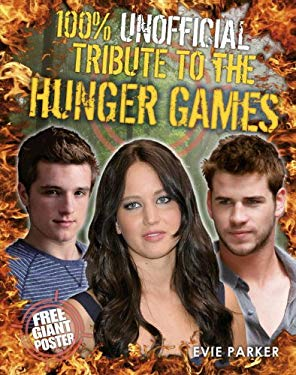 100% Unofficial Tribute to the Hunger Games 9780857511072