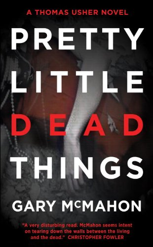 Pretty Little Dead Things: A Thomas Usher Novel 9780857660701