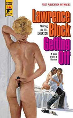 Getting Off: A Novel of Sex & Violence 9780857682871