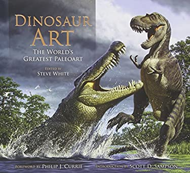Dinosaur Art: The World's Greatest Paleoart 9780857685841