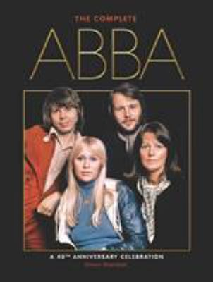 The Complete Abba: A 40th Anniversary Celebration 9780857687241