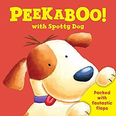 Peek a Boo with Spotty Dog (Peek a Boo Flap Books)