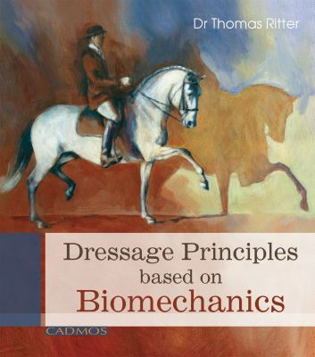 Dressage Principals Based on Biomechanics 9780857880048
