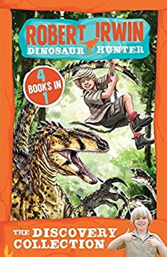 Robert Irwin, Dinosaur Hunter : The Discovery Collection