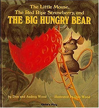 The Little Mouse, the Red Ripe Strawberry, and the Big Hungry Bear 9780859530125