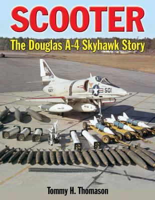 Scooter: The Douglas A-4 Skyhawk Story 9780859791601