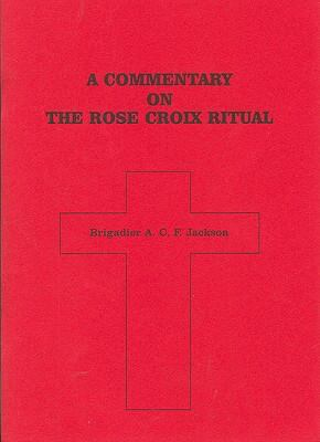 A Commentary of the Rose Croix Ritual 9780853181477