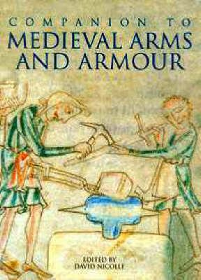 A Companion to Medieval Arms and Armour