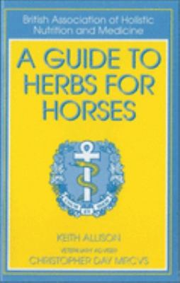 A Guide to Herbs for Horses 9780851316468