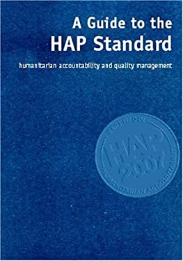 A Guide to the HAP Standard: Humanitarian Accountability and Quality Management [With CDROM] 9780855986001