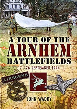 A Tour of the Arnhem Battlefields 9780850525717