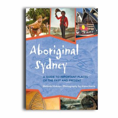 Aboriginal Sydney: A Guide to Important Places of the Past and Present 9780855757120