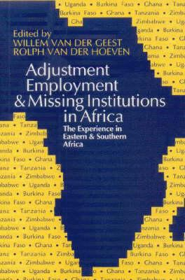Adjustment, Employment and Missing Institutions in Africa: The Experience in Eastern and Southern Africa 9780852551615