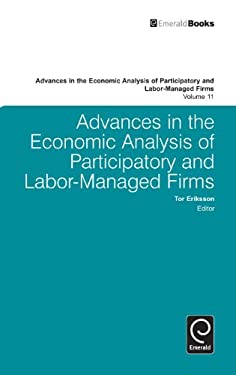 Advances in the Economic Analysis of Participatory and Labor-Managed Firms, Volume 11 9780857244536