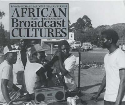 African Broadcast Cultures: Radio in Transition 9780852558287