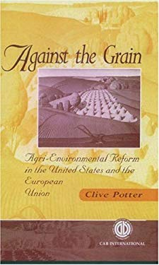 Against the Grain: Agri-Environmental Reform in the United States and European Union 9780851992280