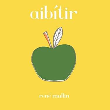 Aibitir: An Irish ABC 9780856409172