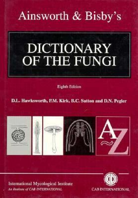 Ainsworth & Bisby's Dictionary of the Fungi 9780851988856