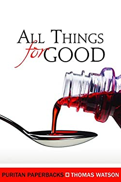 All Things for Good: 9780851514789
