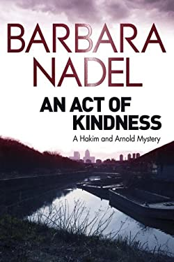 An Act of Kindness: A Hakim and Arnold Mystery 9780857387776