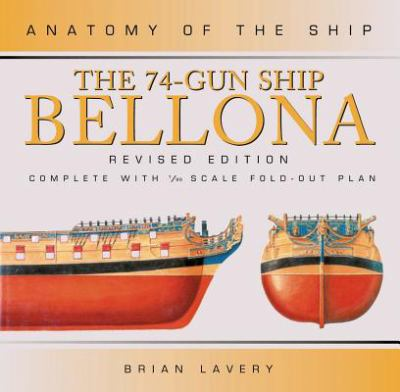 Anatomy of the Ship: The 74-Gun Ship Bellona 9780851779164