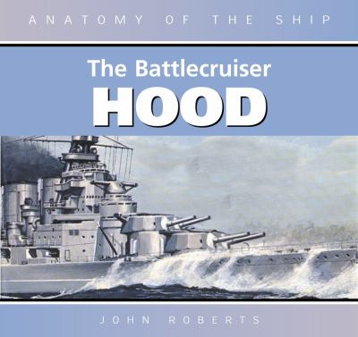 Anatomy of the Ship: The Battlecruiser Hood 9780851779003